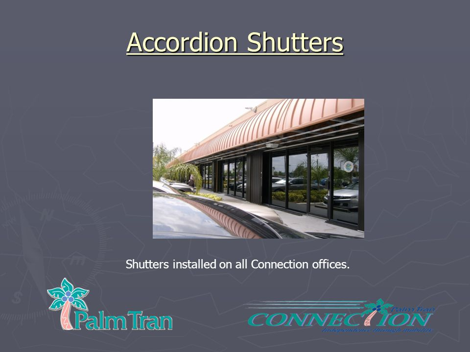 Accordion Shutters Shutters installed on all Connection offices.