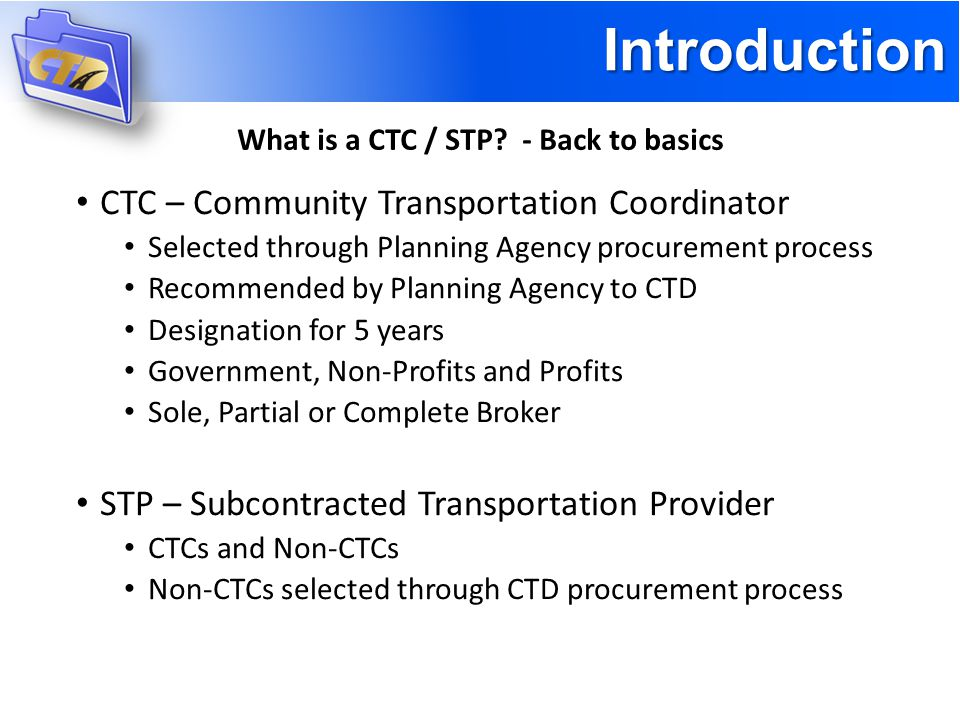 Introduction What is a CTC / STP.