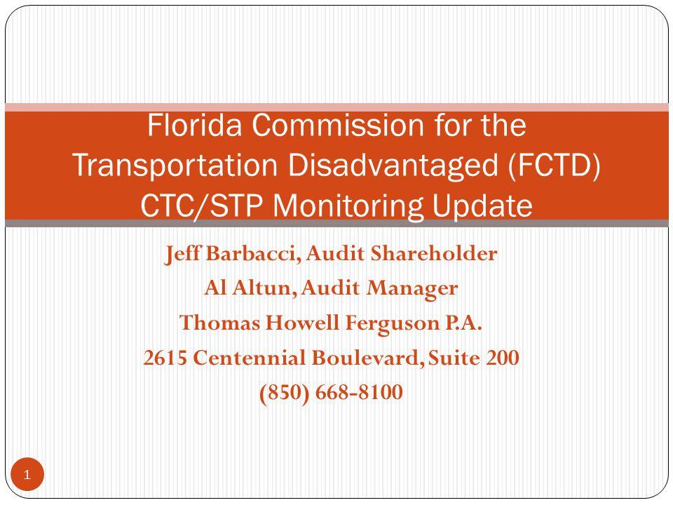Jeff Barbacci, Audit Shareholder Al Altun, Audit Manager Thomas Howell Ferguson P.A.