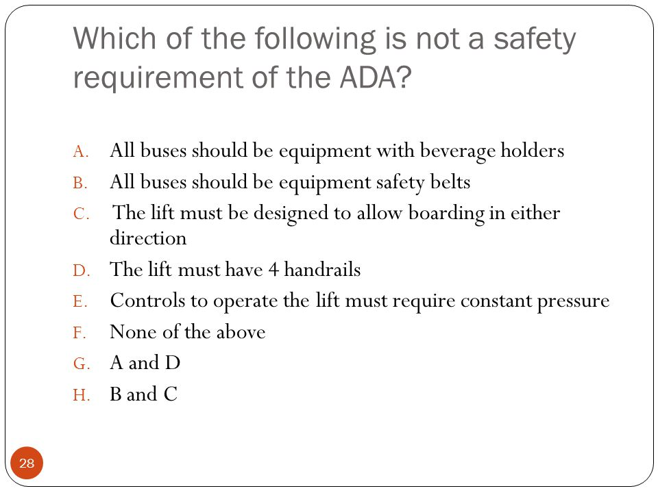 Which of the following is not a safety requirement of the ADA.