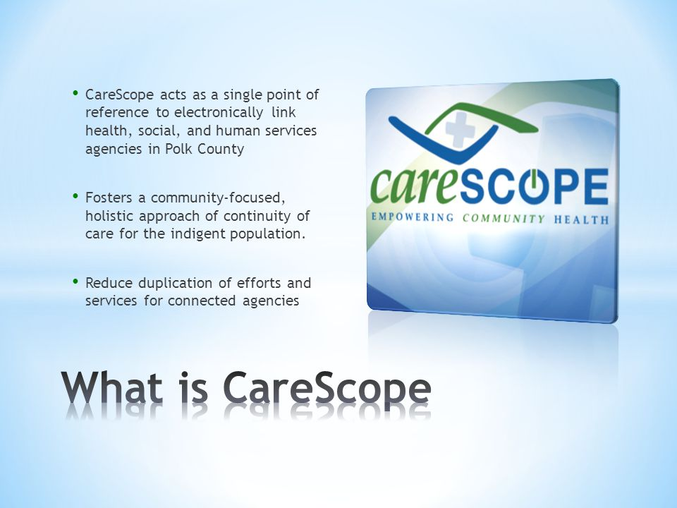 Outcome based reporting showing individual, program, and community level results Custom written reports for the needs of the agencies Any field in CareScope can be reported on