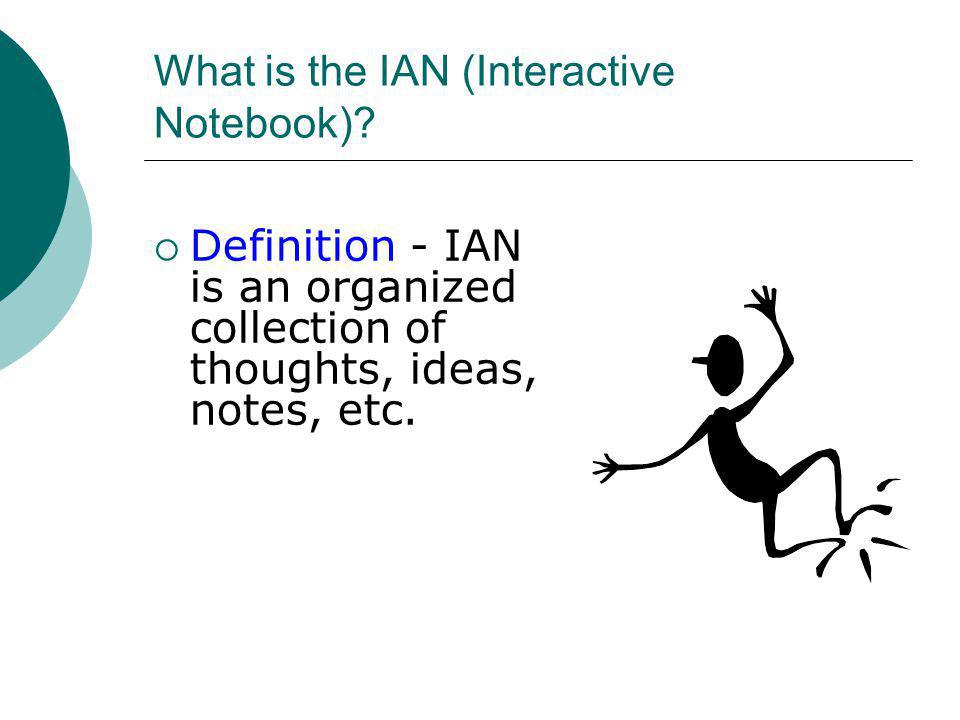 Basic Rules of the IAN  Some Basic IAN Rules Are As Follows: Pages May NEVER be removed!!.
