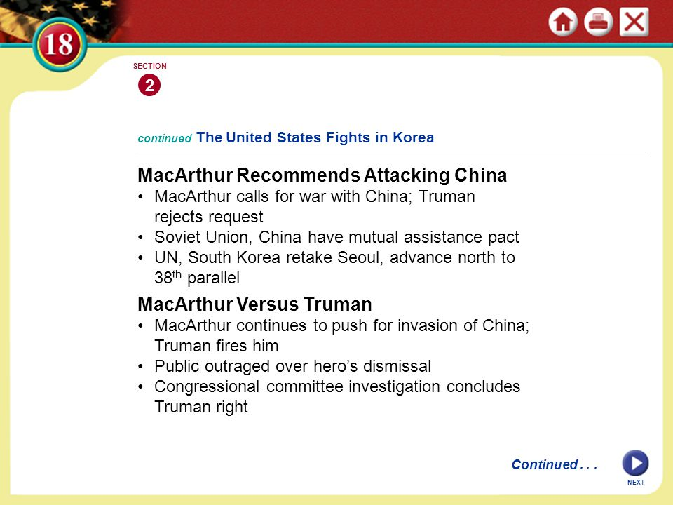 MacArthur Recommends Attacking China MacArthur calls for war with China; Truman rejects request Soviet Union, China have mutual assistance pact UN, So
