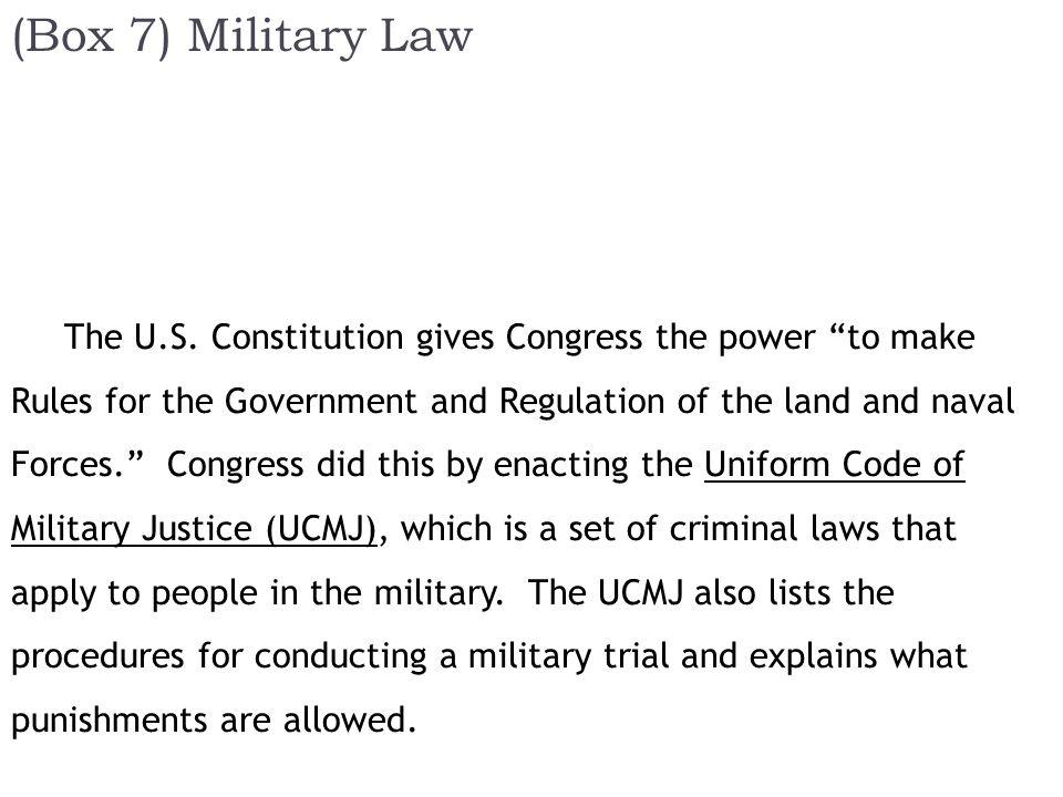 (Box 7) Military Law The U.S.