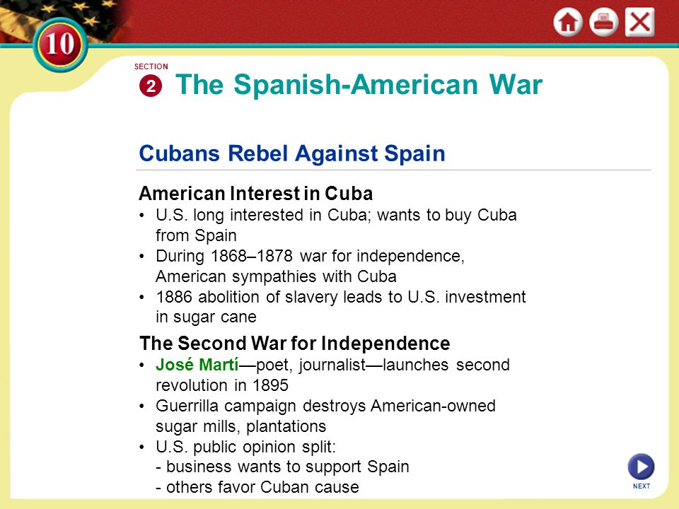 Cubans Rebel Against Spain American Interest in Cuba U.S. long interested in Cuba; wants to buy Cuba from Spain During 1868–1878 war for independence,