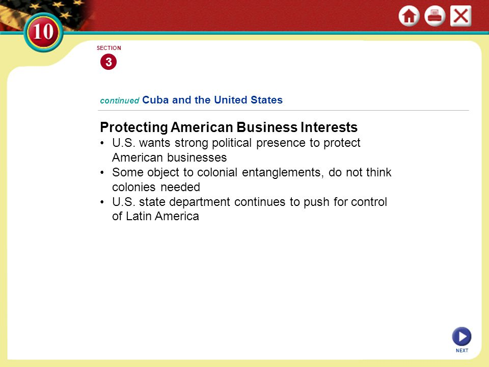 NEXT 3 SECTION Protecting American Business Interests U.S. wants strong political presence to protect American businesses Some object to colonial enta