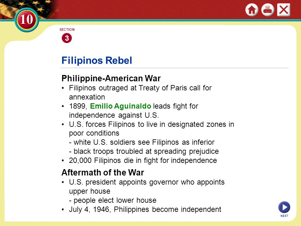 NEXT 3 SECTION Philippine-American War Filipinos outraged at Treaty of Paris call for annexation 1899, Emilio Aguinaldo leads fight for independence a