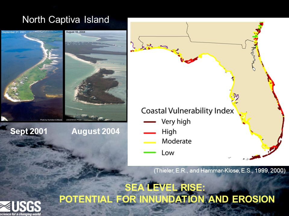 (Thieler, E.R., and Hammar-Klose, E.S., 1999, 2000) North Captiva Island Sept 2001 August 2004 SEA LEVEL RISE: POTENTIAL FOR INNUNDATION AND EROSION