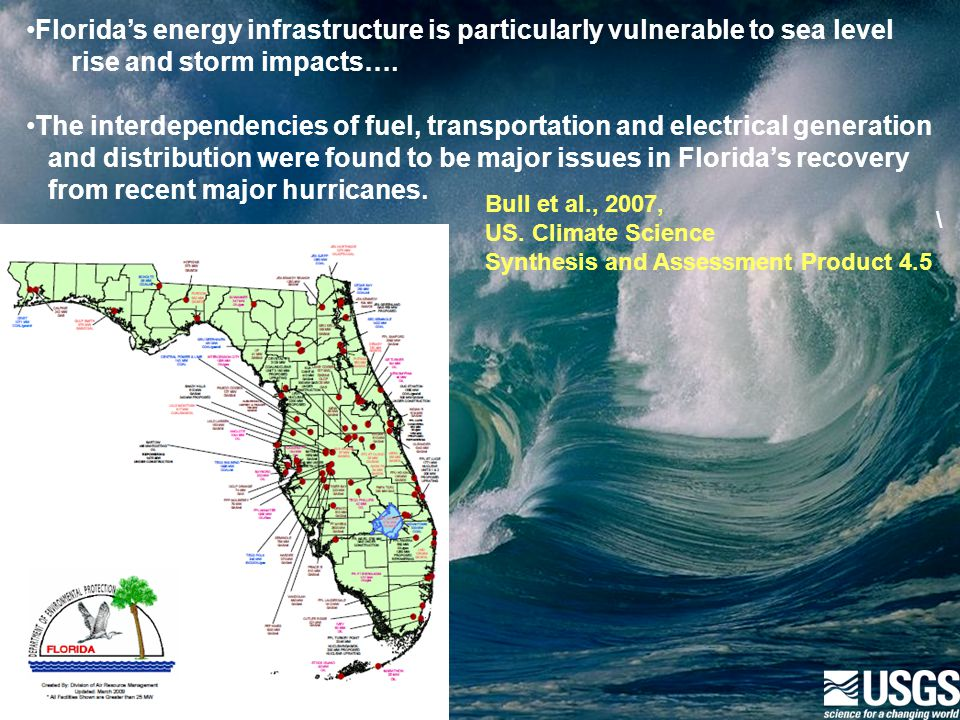 Florida's energy infrastructure is particularly vulnerable to sea level rise and storm impacts….