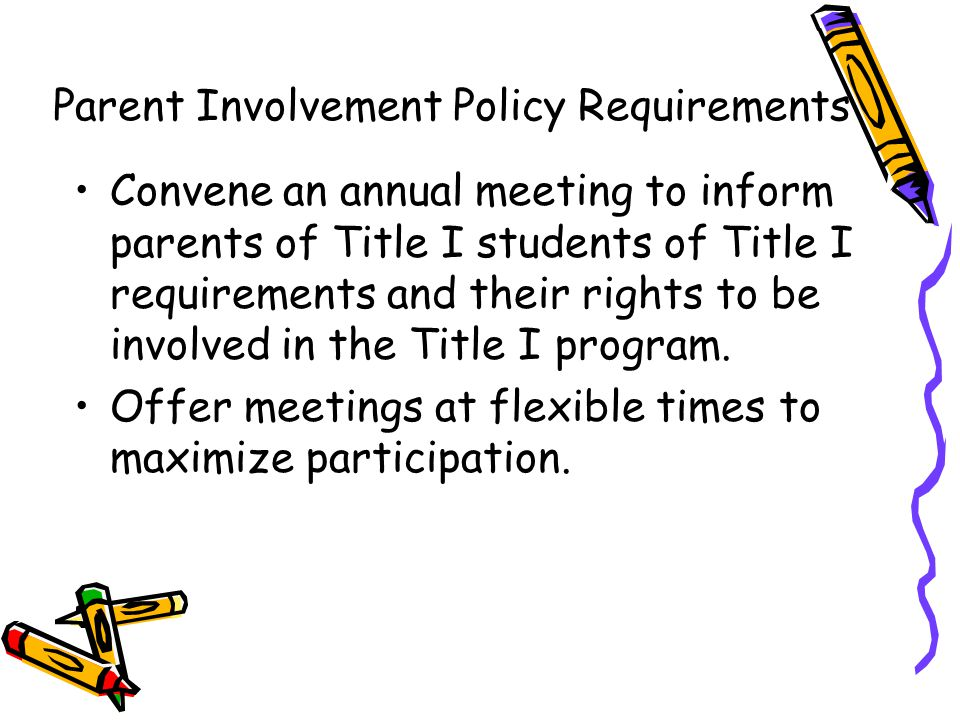 DRAFT Convene an annual meeting to inform parents of Title I students of Title I requirements and their rights to be involved in the Title I program.
