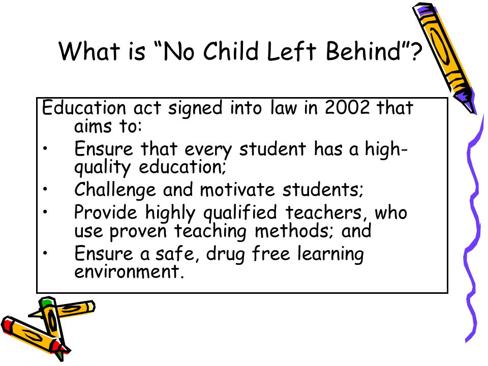 DRAFT What is No Child Left Behind .