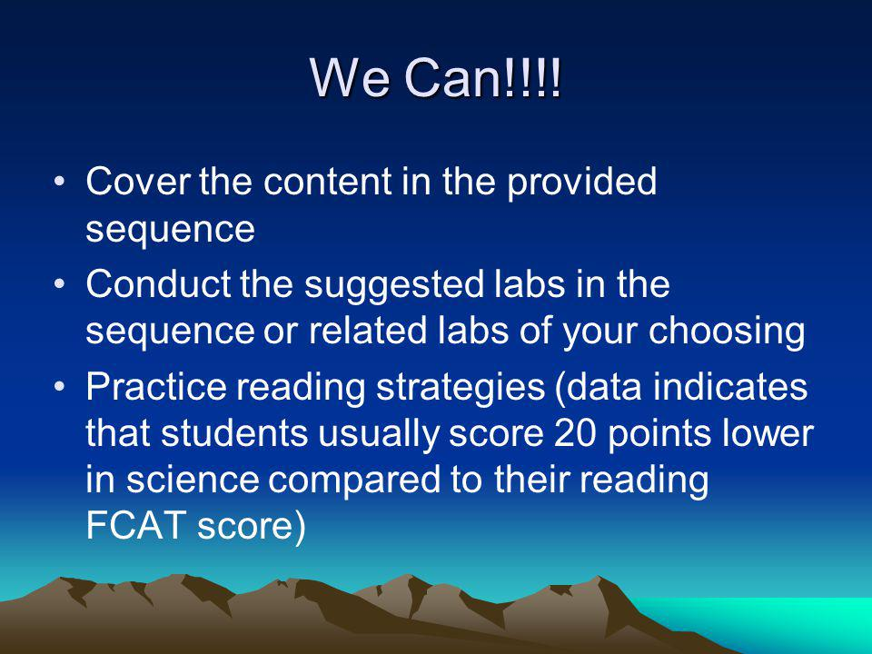 We Can!!!! Cover the content in the provided sequence Conduct the suggested labs in the sequence or related labs of your choosing Practice reading str