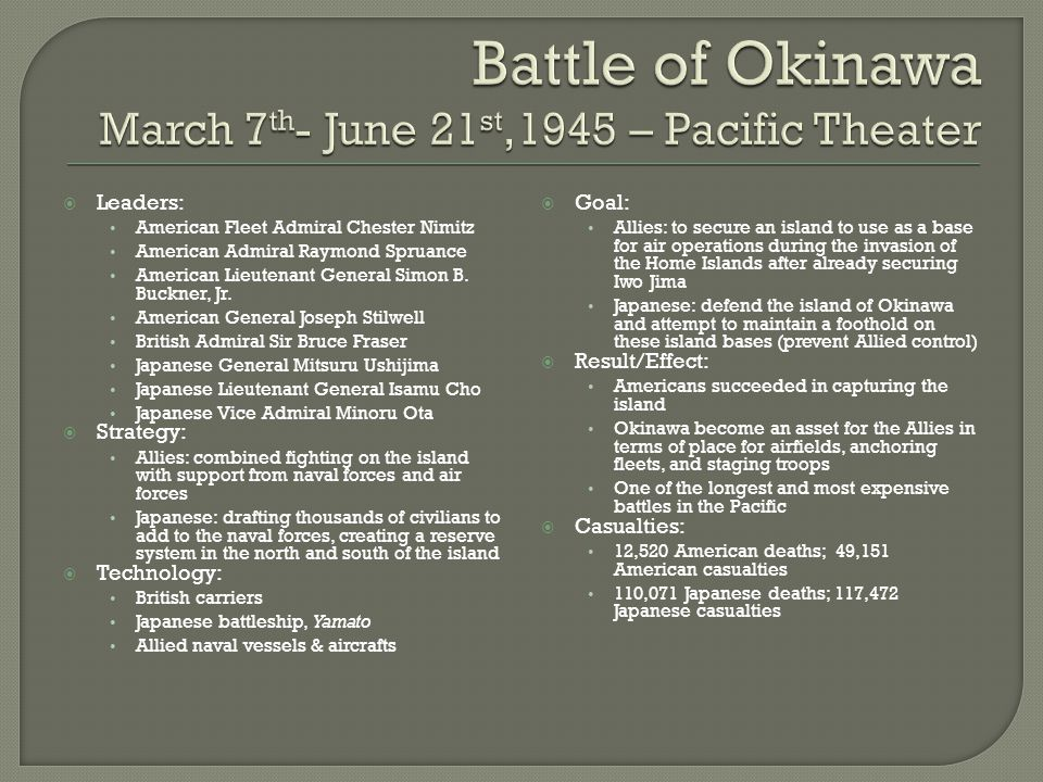  Leaders: Allies: Vice Admiral Marc Mitscher Japan: Vice Admiral Seiichi Ito  Strategy: Operation Ten-Go called for the battleship Yamato, the light cruiser Yahagi, and eight destroyers to defend Okinawa.