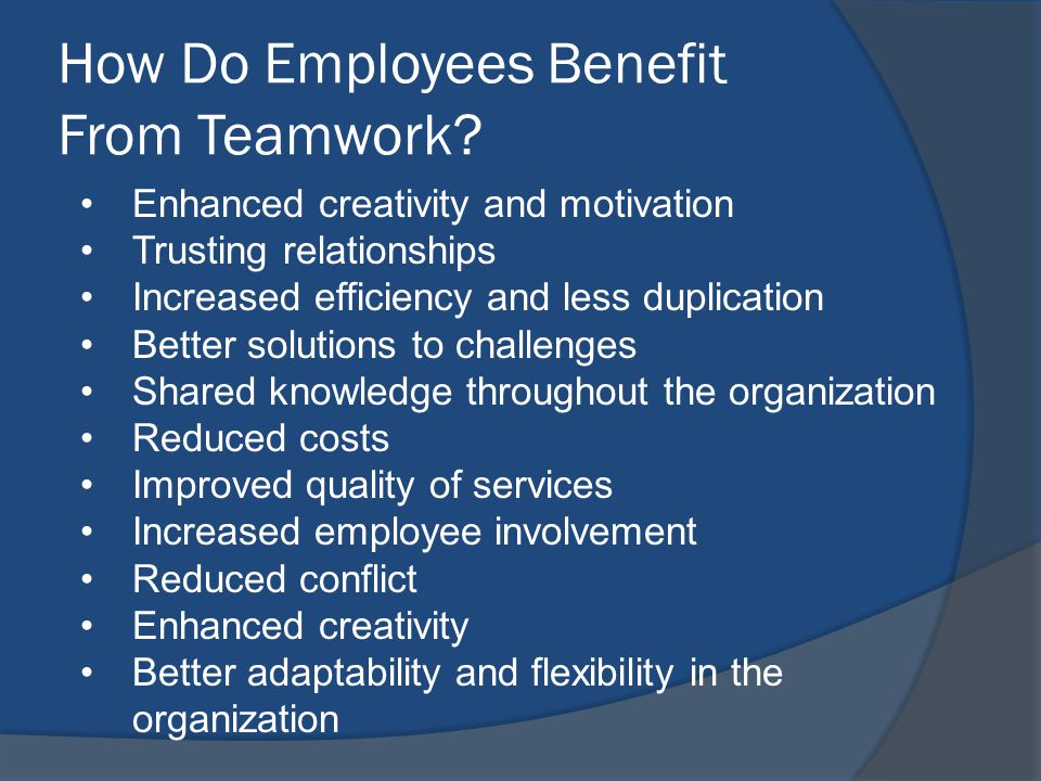 How Do Employees Benefit From Teamwork.