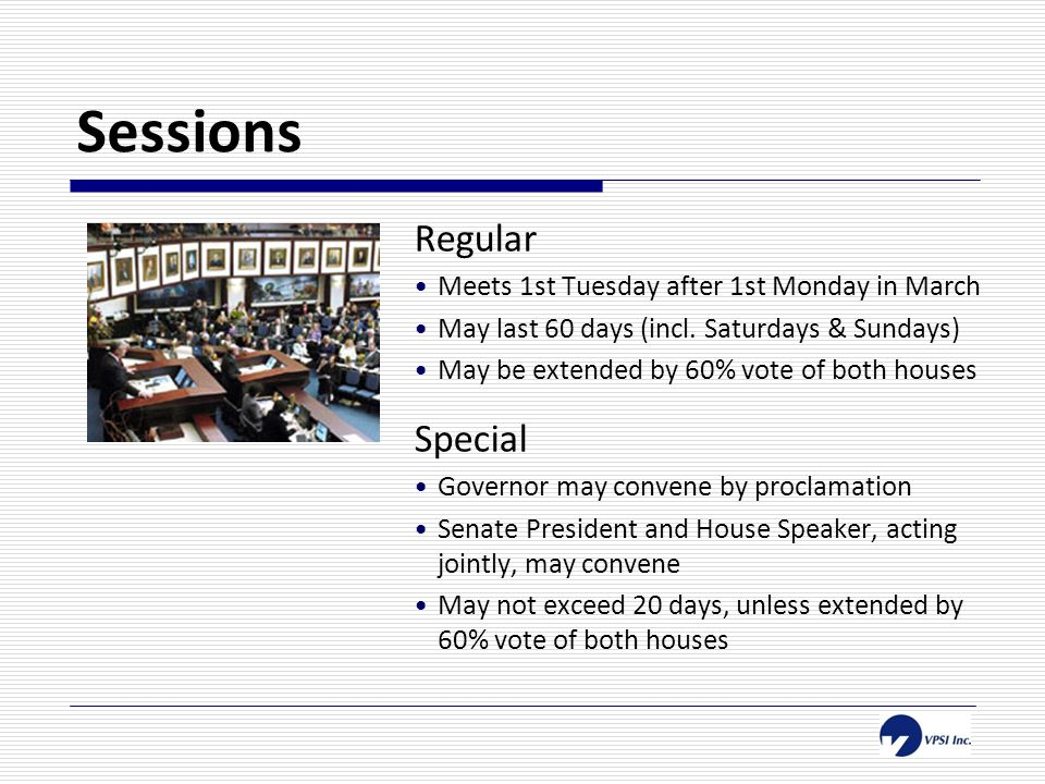 Sessions Regular Meets 1st Tuesday after 1st Monday in March May last 60 days (incl.