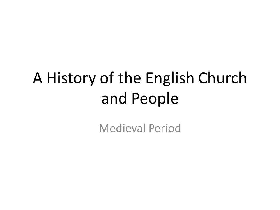 A History of the English Church and People Medieval Period