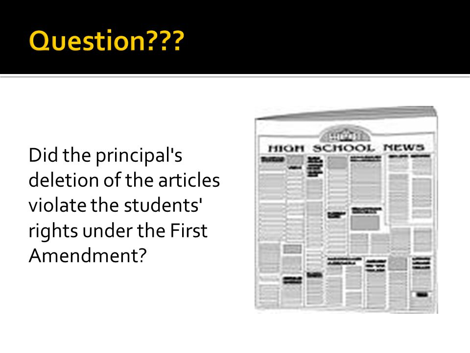 Did the principal's deletion of the articles violate the students' rights under the First Amendment?