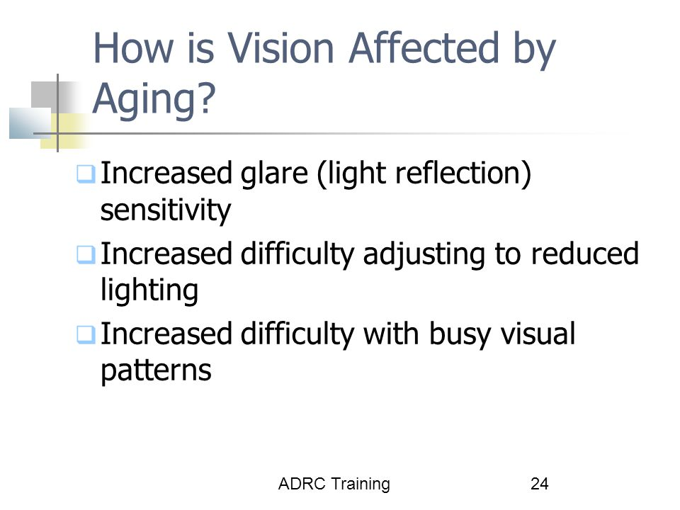 ADRC Training24 How is Vision Affected by Aging.