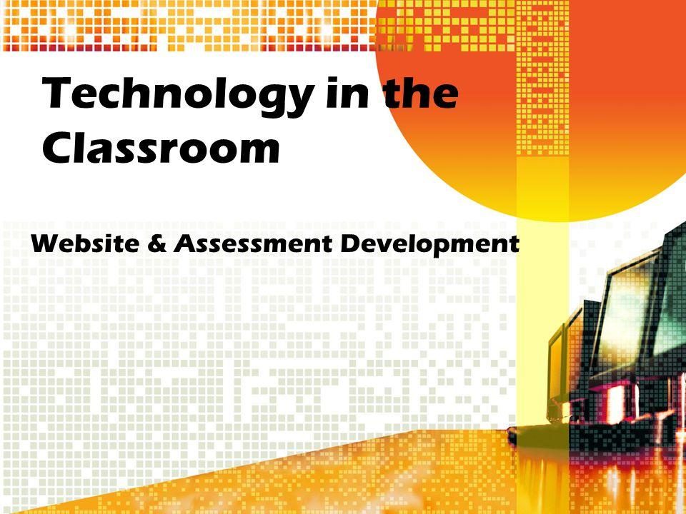 Technology in the Classroom Website & Assessment Development