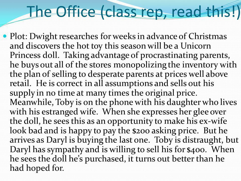 The Office (class rep, read this!) Plot: Dwight researches for weeks in advance of Christmas and discovers the hot toy this season will be a Unicorn P
