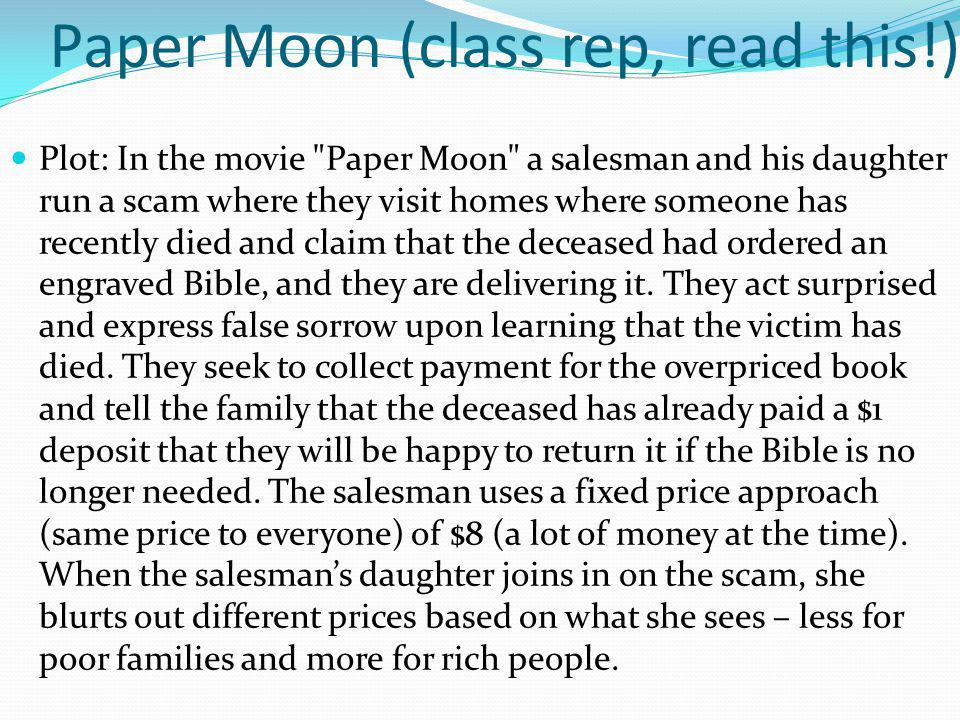 Paper Moon (class rep, read this!) Plot: In the movie