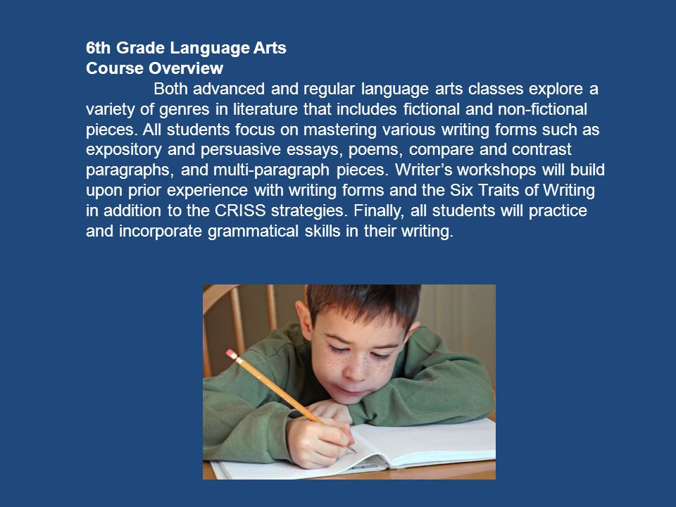 6th Grade Language Arts Course Overview Both advanced and regular language arts classes explore a variety of genres in literature that includes fictio