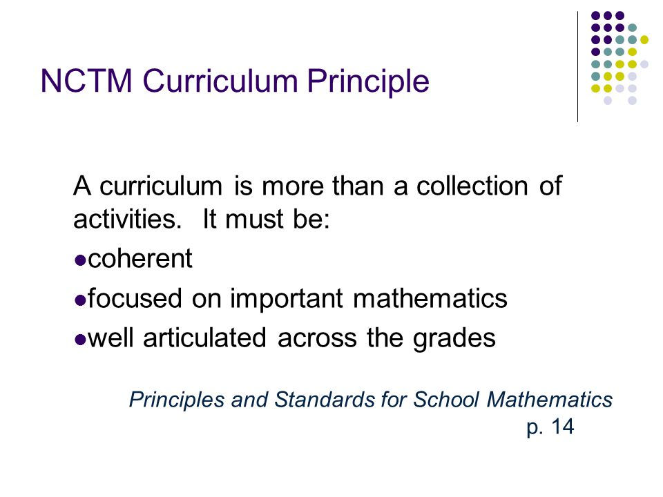 NCTM Curriculum Principle A curriculum is more than a collection of activities.