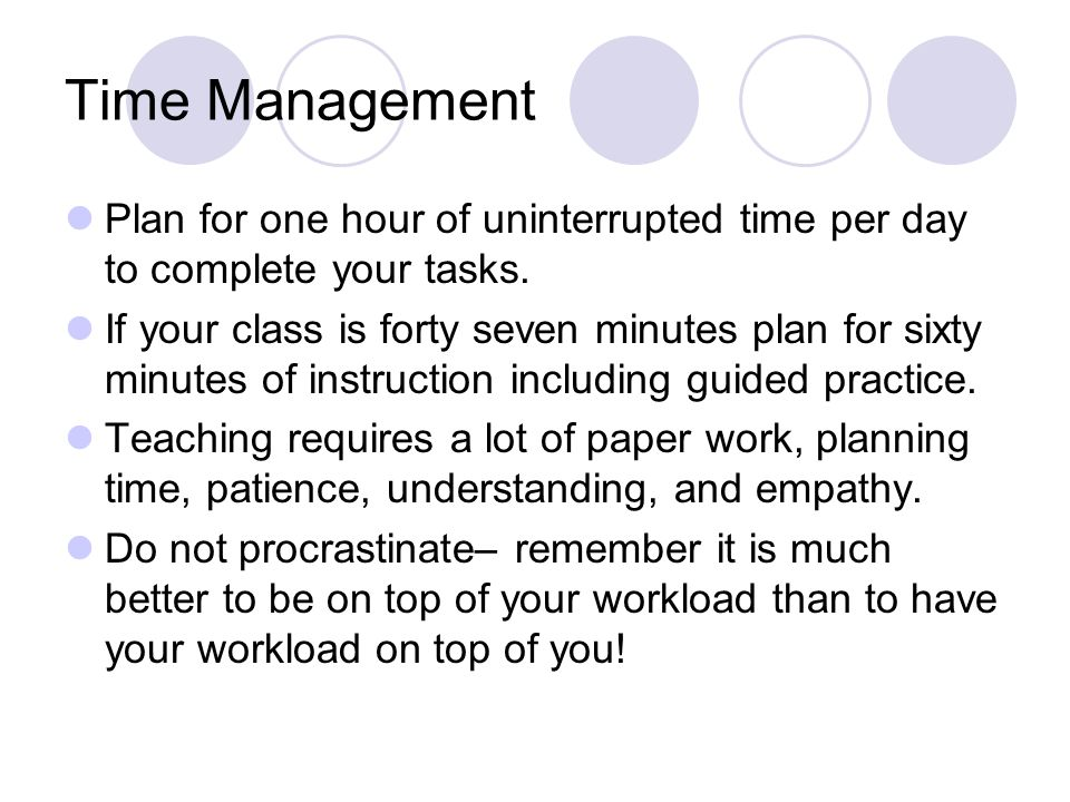 Time Management Plan for one hour of uninterrupted time per day to complete your tasks.