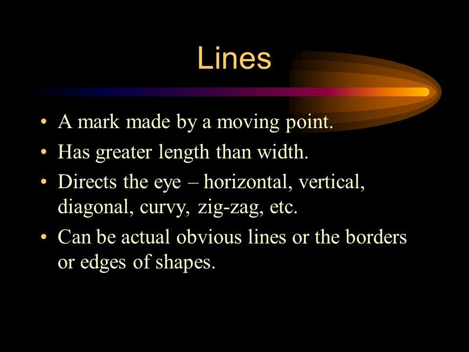 Elements The basic building blocks Line Shape/Form Space Value Texture Color