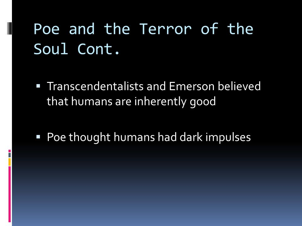 Poe and the Terror of the Soul Cont.