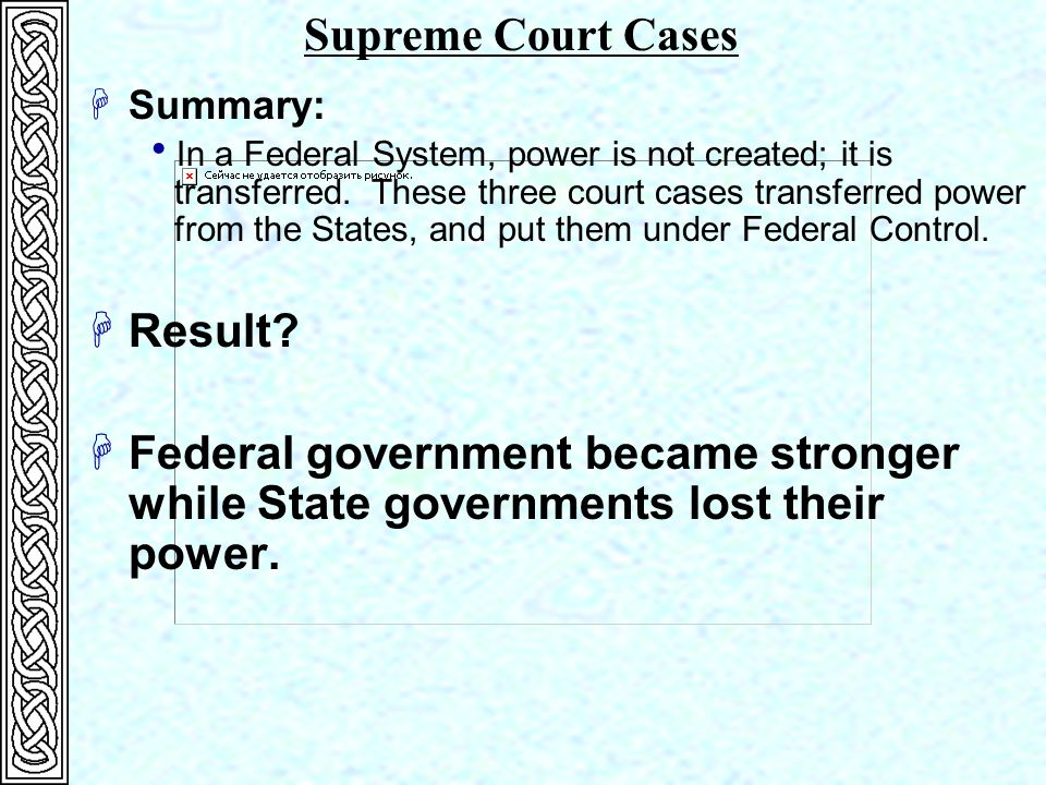  Summary:  In a Federal System, power is not created; it is transferred.