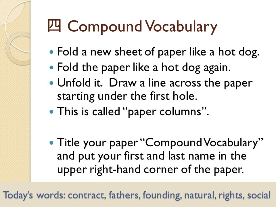 Today's words: contract, fathers, founding, natural, rights, social Fold a new sheet of paper like a hot dog.