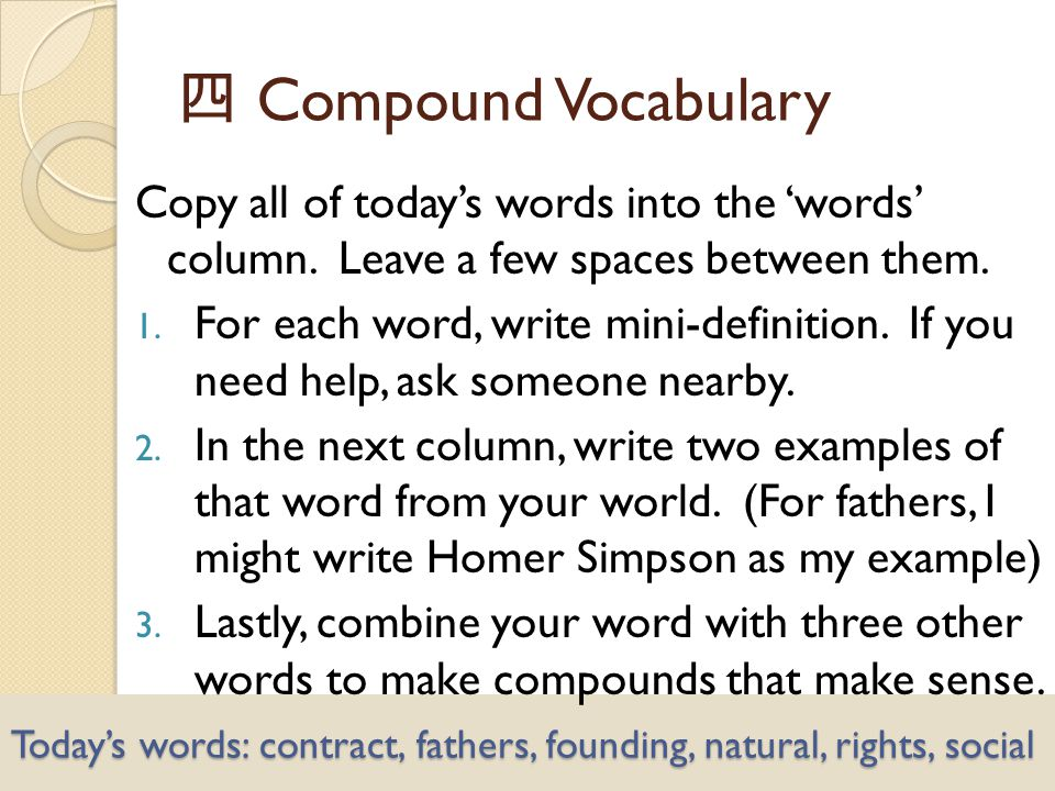 Today's words: contract, fathers, founding, natural, rights, social Copy all of today's words into the 'words' column.