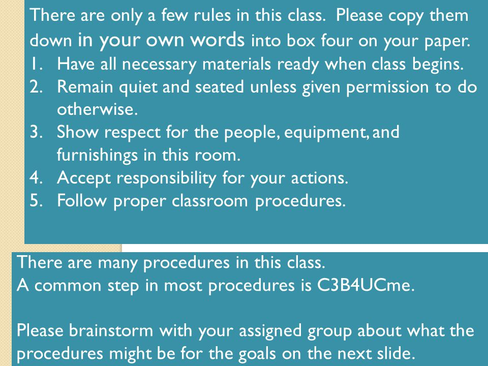 There are only a few rules in this class.