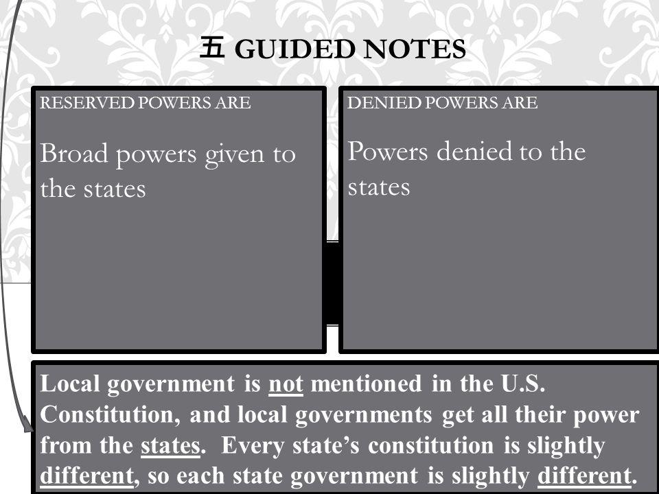 五 GUIDED NOTES Local government is not mentioned in the U.S. Constitution, and local governments get all their power from the states. Every state's co