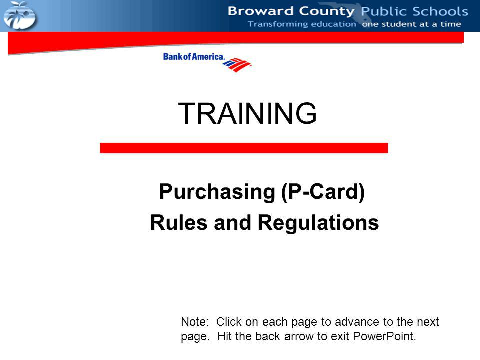 TRAINING Purchasing (P-Card) Rules and Regulations Note: Click on each page to advance to the next page.
