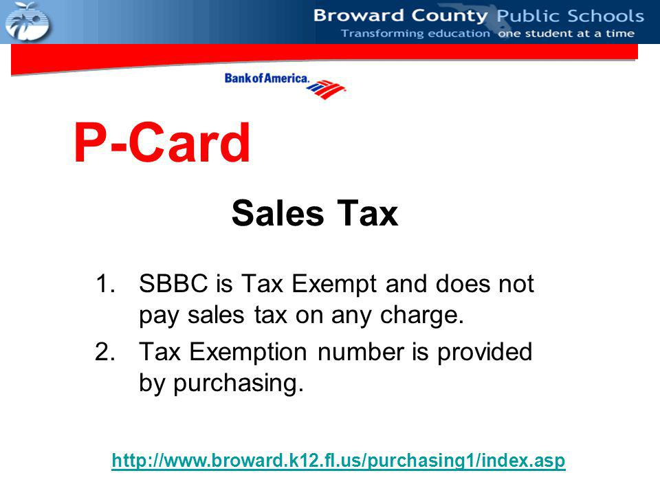 Sales Tax 1.SBBC is Tax Exempt and does not pay sales tax on any charge.
