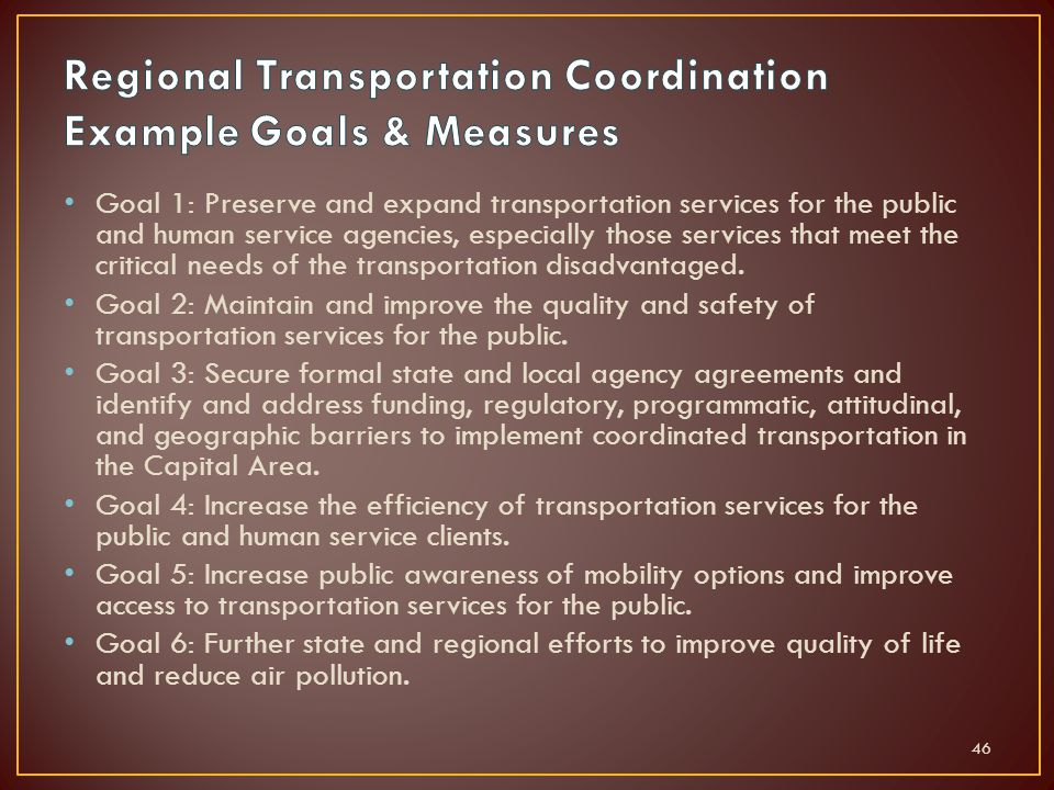 Goal 1: Preserve and expand transportation services for the public and human service agencies, especially those services that meet the critical needs of the transportation disadvantaged.