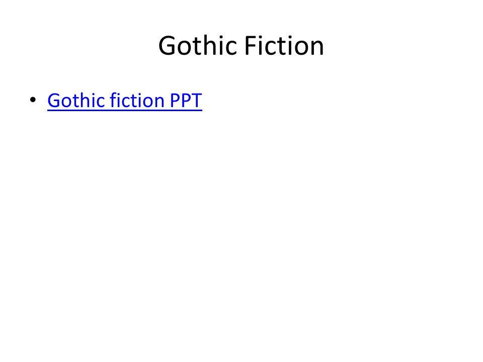 Gothic Fiction Gothic fiction PPT