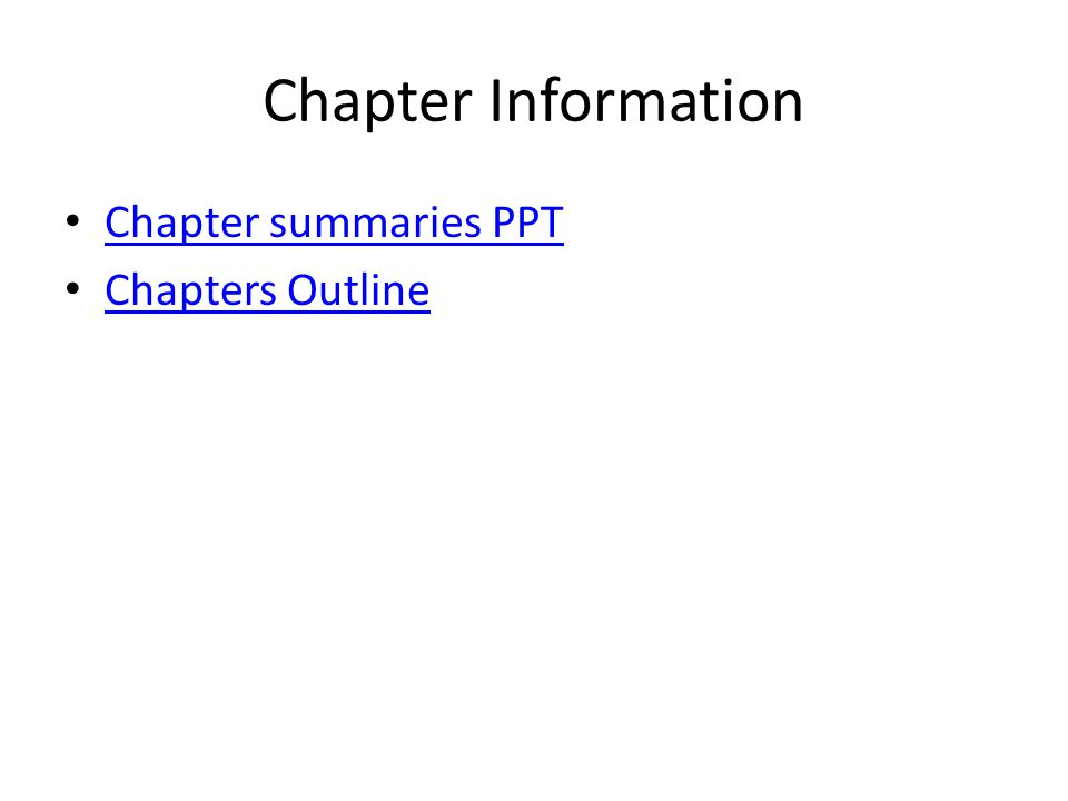 Chapter Information Chapter summaries PPT Chapters Outline