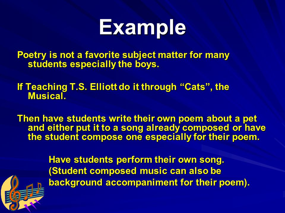 Example Poetry is not a favorite subject matter for many students especially the boys.