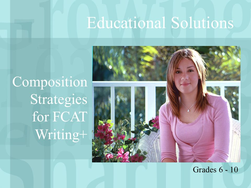 Educational Solutions Composition Strategies for FCAT Writing+ Grades 6 - 10