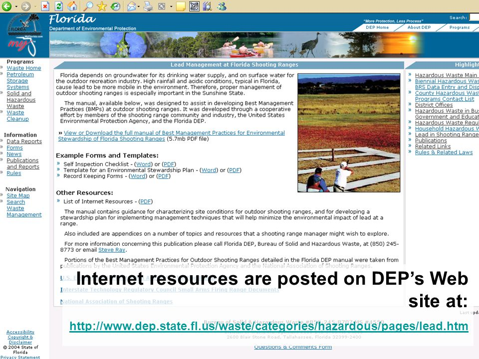 Internet resources are posted on DEP's Web site at: http://www.dep.state.fl.us/waste/categories/hazardous/pages/lead.htm