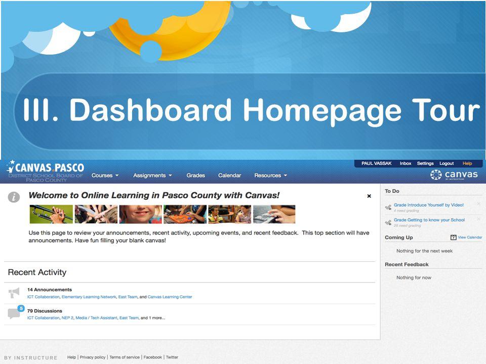 III. Dashboard Homepage Tour