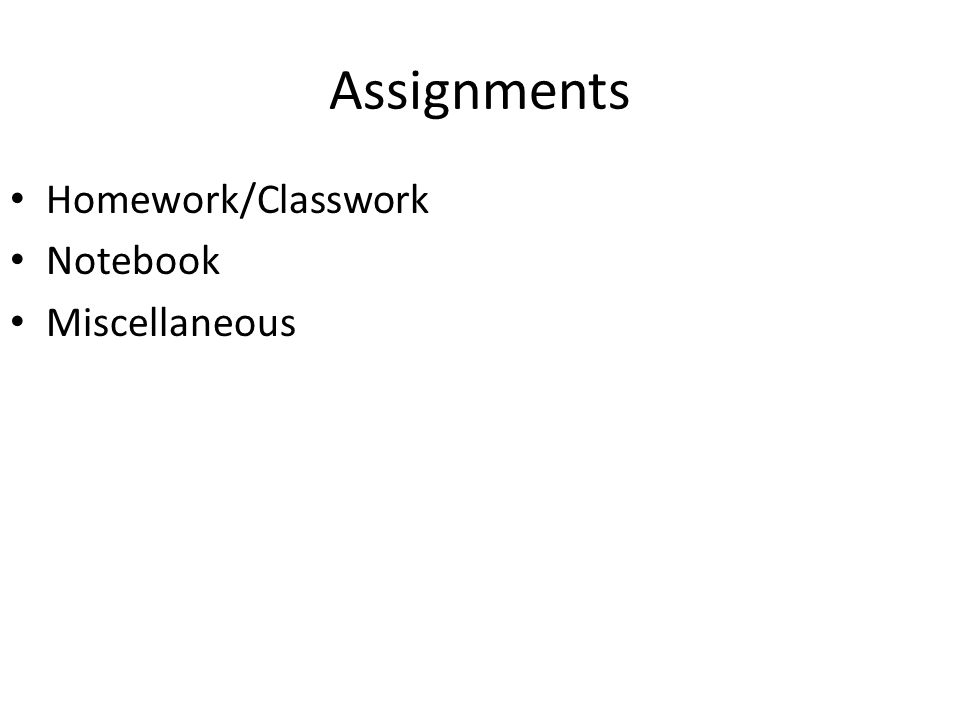 Assignments Homework/Classwork Notebook Miscellaneous