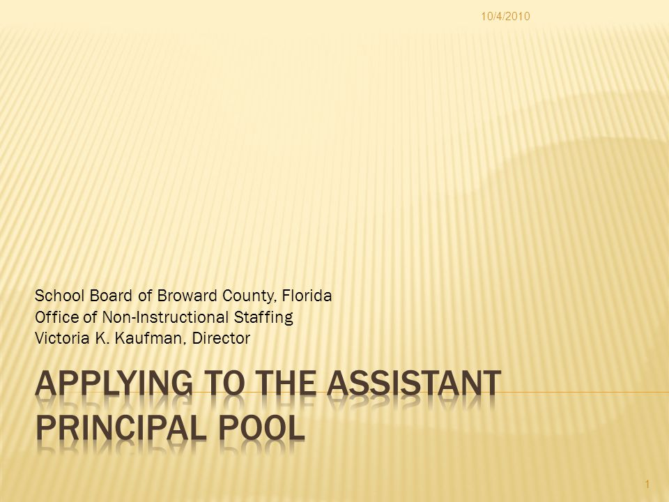 For Broward County Public Schools' School-Based Applicants:  Non-Instructional Staffing will send the leadership profile to your administrator for scoring  Contact your principal/administrator to set a time to complete your Leadership Profile 10/4/2010 12