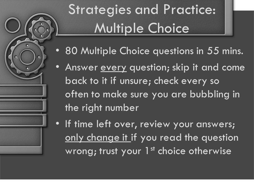 Strategies and Practice: Multiple Choice 80 Multiple Choice questions in 55 mins.