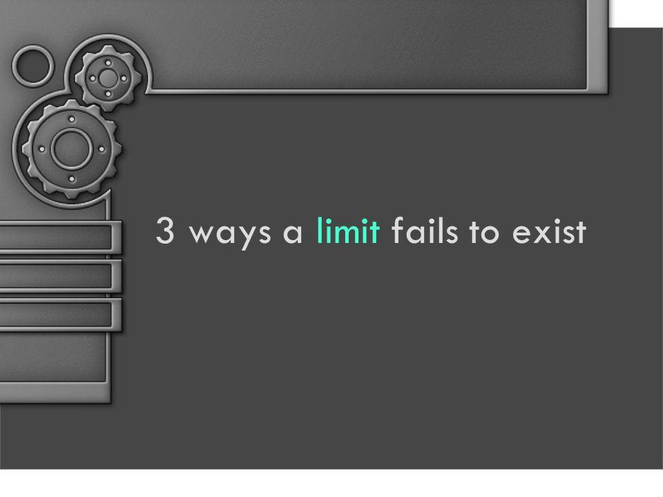 3 ways a limit fails to exist