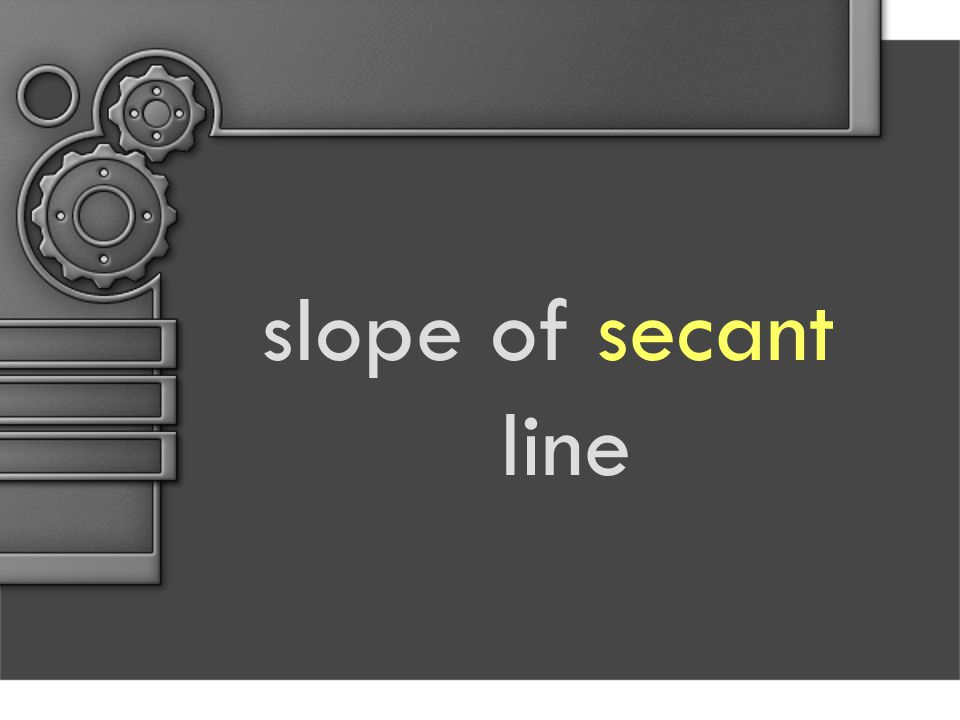 slope of secant line