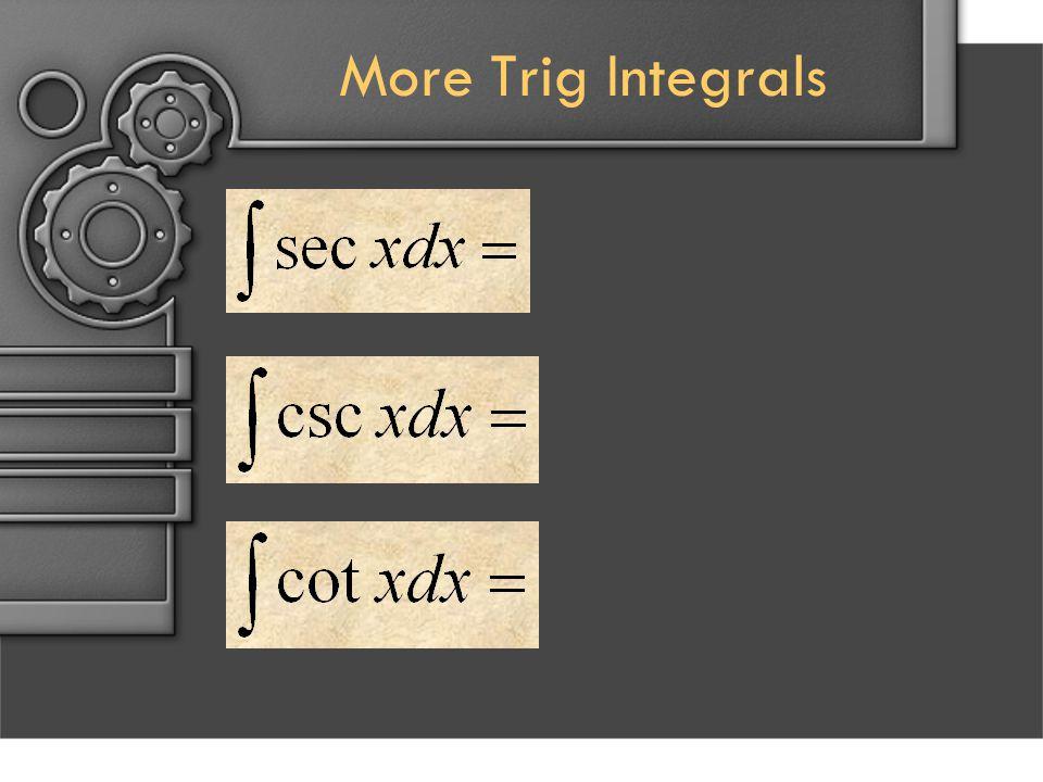 More Trig Integrals